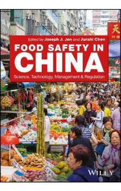 Food Safety in China - Science, Technology, Management and Regulation