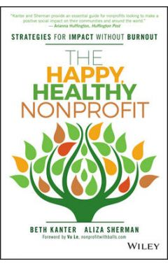 The Happy, Healthy Nonprofit - Strategies for Impact without Burnout