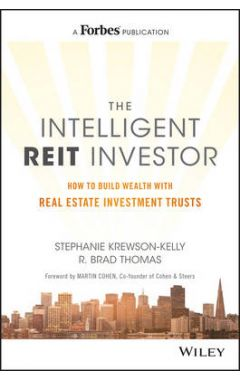 The Intelligent REIT Investor - How to Build Wealth with Real Estate Investment Trusts