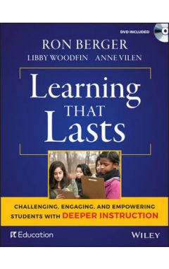 Learning That Lasts - Challenging, Engaging, and Empowering Students with Deeper Instruction (with D