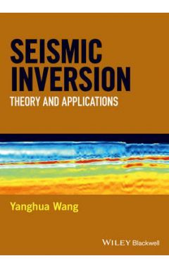 Seismic Inversion - Theory and Applications