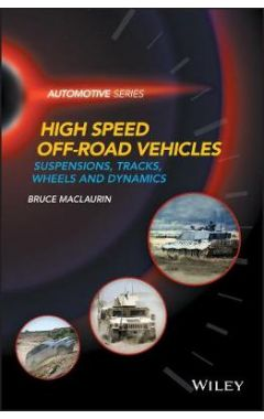 High Speed Off-Road Vehicles - Suspensions, Tracks , Wheels and Dynamics