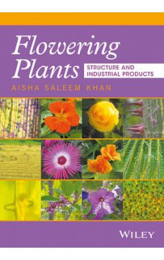 Flowering Plants - Structure and Industrial Products