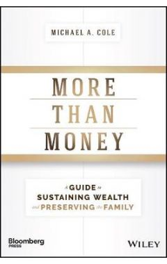 More Than Money - A Guide To Sustaining Wealth and Preserving the Family