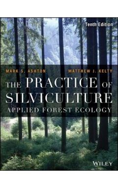The Practice of Silviculture
