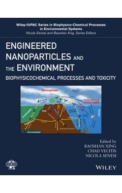 Engineered Nanoparticles and the Environment - Biophysicochemical Processes and Toxicity