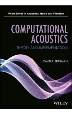 Computational Acoustics - Theory and Implementation