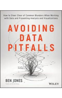 Avoiding Data Pitfalls: How to steer clear of comm on blunders when working with data and presenting