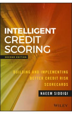 Intelligent Credit Scoring - Building and Implementing Better Credit Risk Scorecards 2e