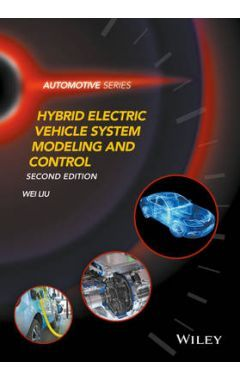Hybrid Electric Vehicle System Modeling and Control 2e