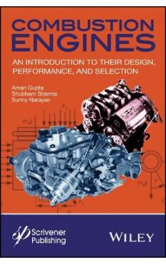Combustion Engines - An Introduction to Their Design, Performance, and Selection