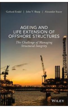 Ageing and Life Extension of Offshore Structures - The Challenge of Managing Structural Integrity