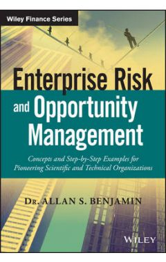 Enterprise Risk and Opportunity Management - Concepts and Step-by-Step Examples for Pioneering Scien