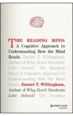 The Reading Mind - A Cognitive Approach to Understanding How the Mind Reads