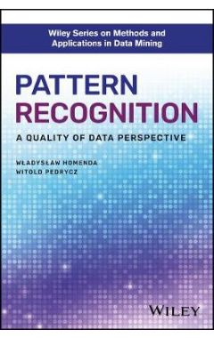 Pattern Recognition - A Quality of Data Perspective