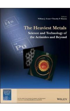 The Heaviest Metals - Science and Technology of the Actinides and Beyond