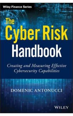 The Cyber Risk Handbook - Creating and Measuring Defective Cybersecurity Capabilities