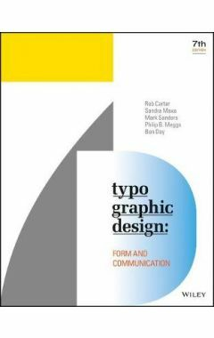 Typographic Design - Form and Communication, Seventh Edition