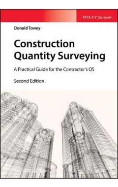 Construction Quantity Surveying - A Practical Guide the Contractor's QS 2nd Edition