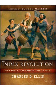 The Index Revolution - Why Investors Should Join It Now