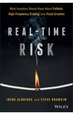 Real-Time Risk - What Investors Should Know About FinTech, High-Frequency Trading, and Flash Crashes