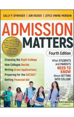 Admission Matters - What Students and Parents Need to Know About Getting into College, 4th edition