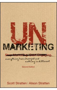 UnMarketing - Everything Has Changed and Nothing is Different 2e
