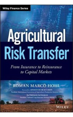 Agricultural Risk Transfer - From Insurance to Reinsurance to Capital Markets