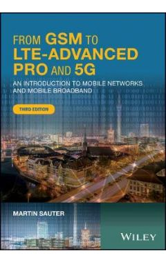 From GSM to LTE-Advanced Pro and 5G - An Introduction to Mobile Networks and Mobile Broadband 3e