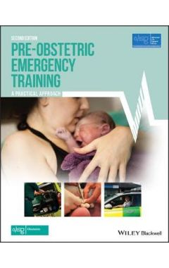 Pre-Obstetric Emergency Training - A Practical Approach, Second Edition