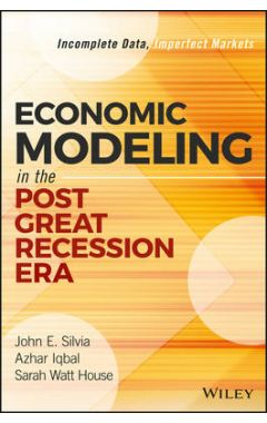 Economic Modeling in the Post Great Recession Era - Incomplete Data, Imperfect Markets