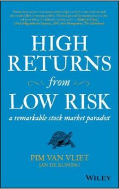High Returns from Low Risk - A remarkable stock Market paradox