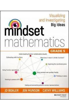 Mindset Mathematics: Visualizing and Investigating Big Ideas, Grade 5