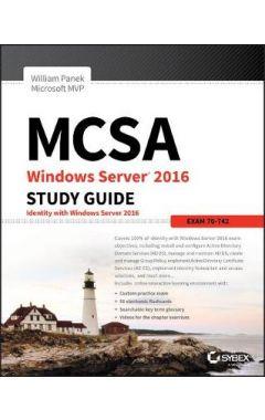 MCSA Windows Server 2016 Study Guide - Exam 70-742