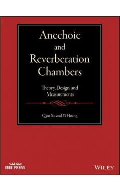 Anechoic and Reverberation Chambers - Theory, Design, and Measurements