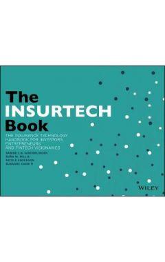 The INSURTECH Book: The Insurance Technology Handbook for Investors, Entrepreneurs and FinTech Visio