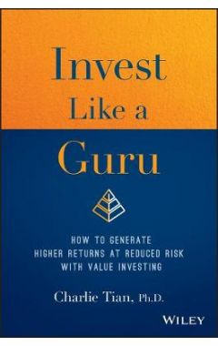 Invest Like a Guru - How to Generate Higher Returns At Reduced Risk With Value Investing