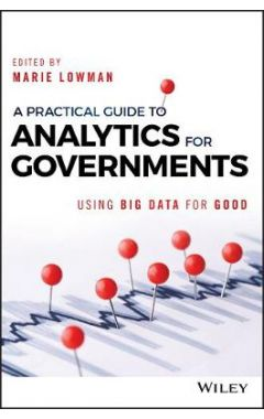 A Practical Guide to Analytics for Governments - Using Big Data for Good