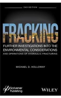 Fracking - Further Investigations into the Environmental Considerations and Operations of Hydraulic