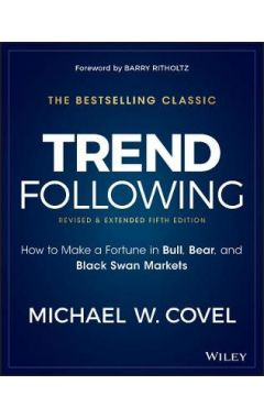 Trend Following - How to Make a Fortune in Bull, Bear and Black Swan Markets, 5e