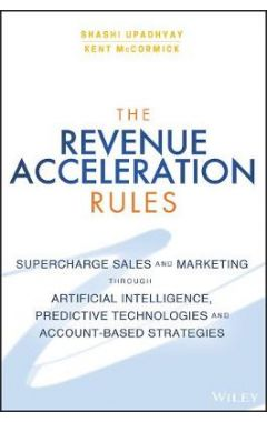 The Revenue Acceleration Rules - Supercharge Mktg and Sales Through Artificial Intelligence, Predict