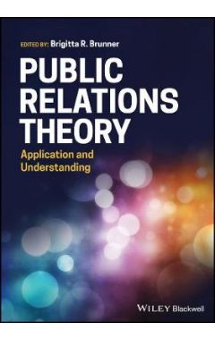 Public Relations Theory - Application and Understanding