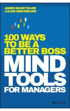 Mind Tools for Managers - 100 Ways to be a Better Boss