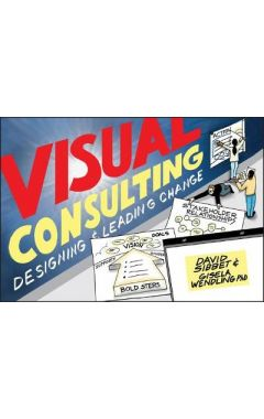 Visual Consulting - Designing and Leading Change