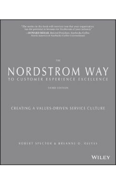 The Nordstrom Way to Customer Experience Excellence - Creating a Values-Driven Service Culture Third