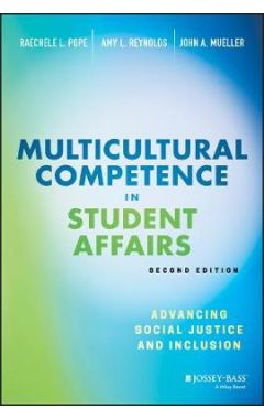 Multicultural Competence in Student Affairs - Advancing Social Justice and Inclusion, Second Edition