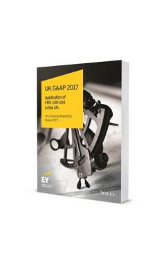 UK GAAP 2017 - Generally Accepted Accounting Practice under UK and Irish GAAP