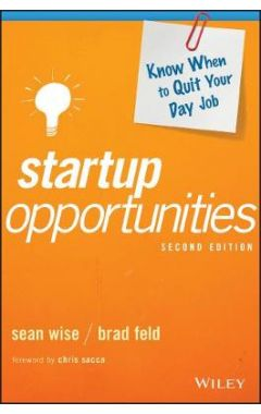 Startup Opportunities, Second Edition - Know When to Quit Your Day Job