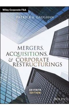 Mergers, Acquisitions, and Corporate Restructurings, Seventh Edition