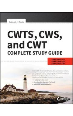 CWTS, CWS, and CWT Complete Study Guide - Exams -071, CWS-100, CWT-100